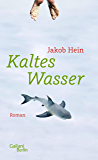 Kaltes Wasser: Roman (German Edition)