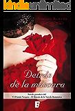 Detrás de la máscara: VI Premio Vergara - El Rincón de la Novela Romántica (Spanish Edition)