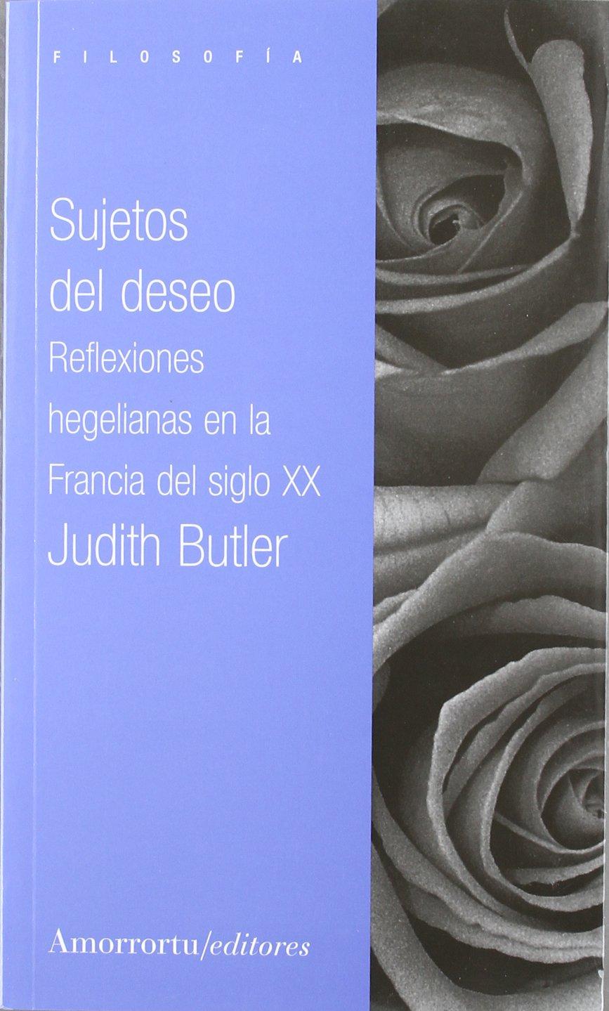 Sujetos del deseo: Reflexiones hegelianas en la Francia del siglo XX Filosofía: Amazon.es: Judith Butler: Libros