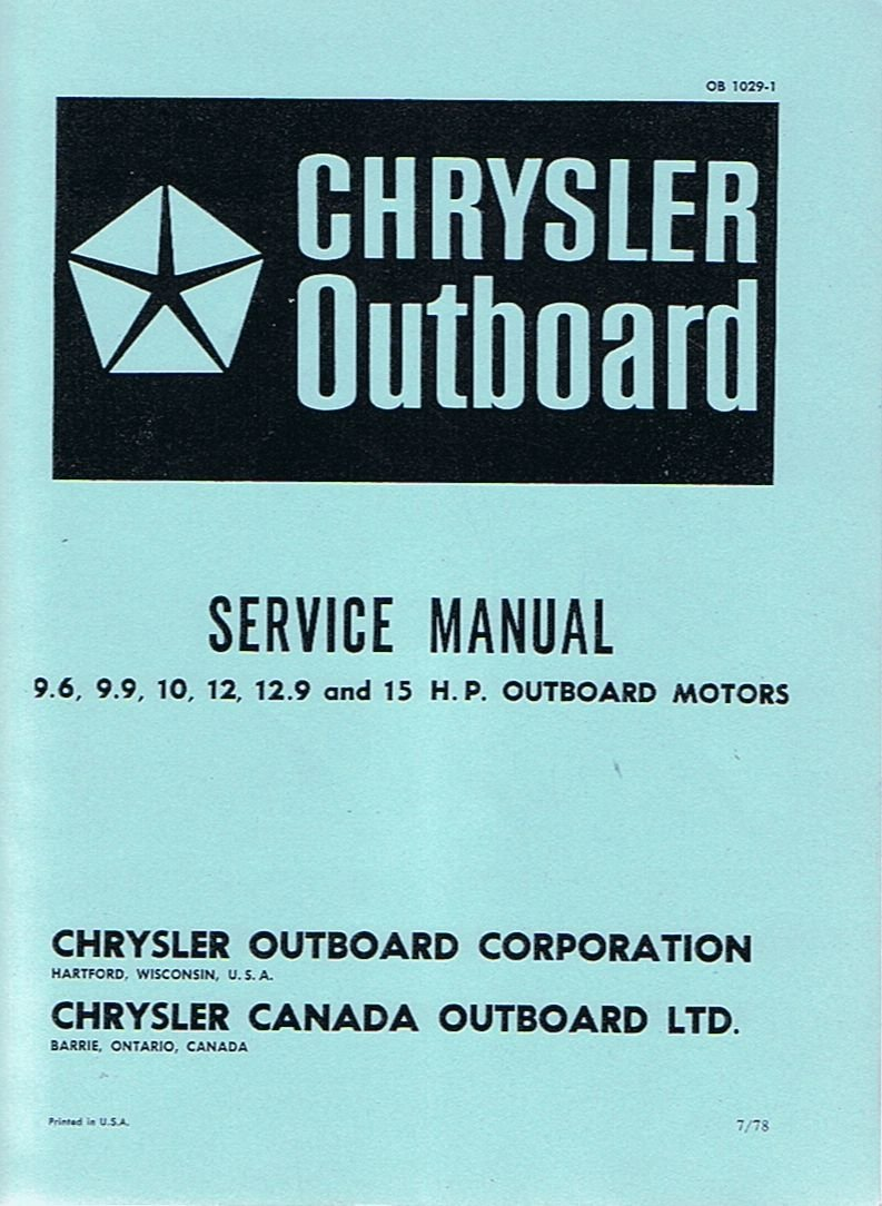 Chrysler Outboard Service Manual: 9.6, 9.9, 10, 12, 12.9 and 15 H. P.  Outboard Motors: Chrysler Outboard Corporation: Amazon.com: Books