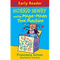 Horrid Henry and the Mega-Mean Time Machine: Book 34 (Horrid Henry Early Reader, Band 33)
