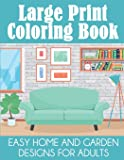 Large Print Coloring Book: Easy Home and Garden Designs for Adults