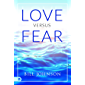 Love Versus Fear