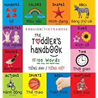 The Toddler's Handbook: Bilingual (English / Vietnamese) (Tiếng Anh / Tiếng Việt) Numbers, Colors, Shapes, Sizes, ABC…