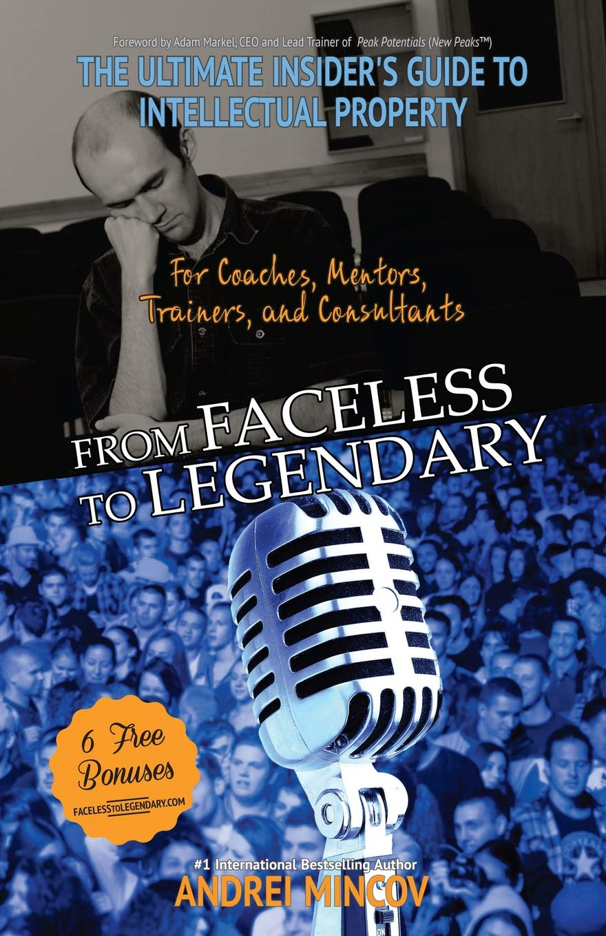 From Faceless To Legendary: The Ultimate Insider's Guide to Intellectual Property for Coaches, Mentors, Trainers, and Consultants pdf epub