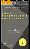 Como Peregrinos e Forasteiros: Meditações em Primeira Pedro (Comentário Bíblico Diamantes Eternos Livro 1)
