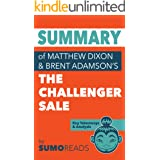 Summary of Mathew Dixon and Brent Adamson's The Challenger Sale: Key Takeaways & Analysis