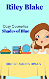 Shades of Blue (Direct Sales Divas-Cozy Cosmetics Book 1)