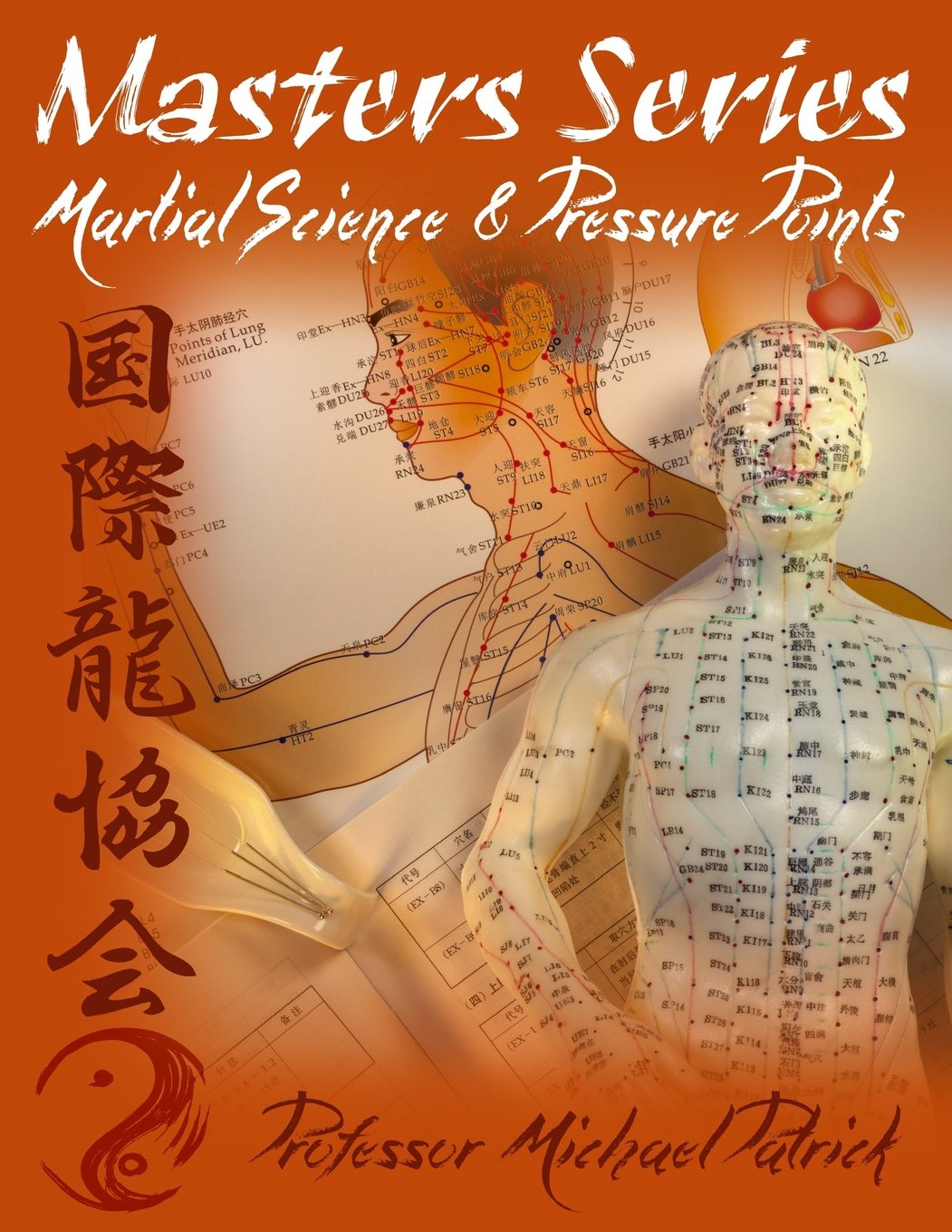 Masters Series: Martial Science & Pressure Points: Michael Patrick