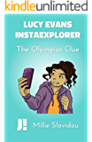 The Olympias Clue (Lucy Evans, InstaExplorer Book 1)