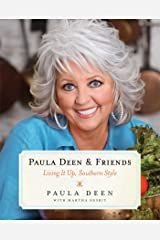 Paula Deen & Friends: Living It Up, Southern Style Paperback