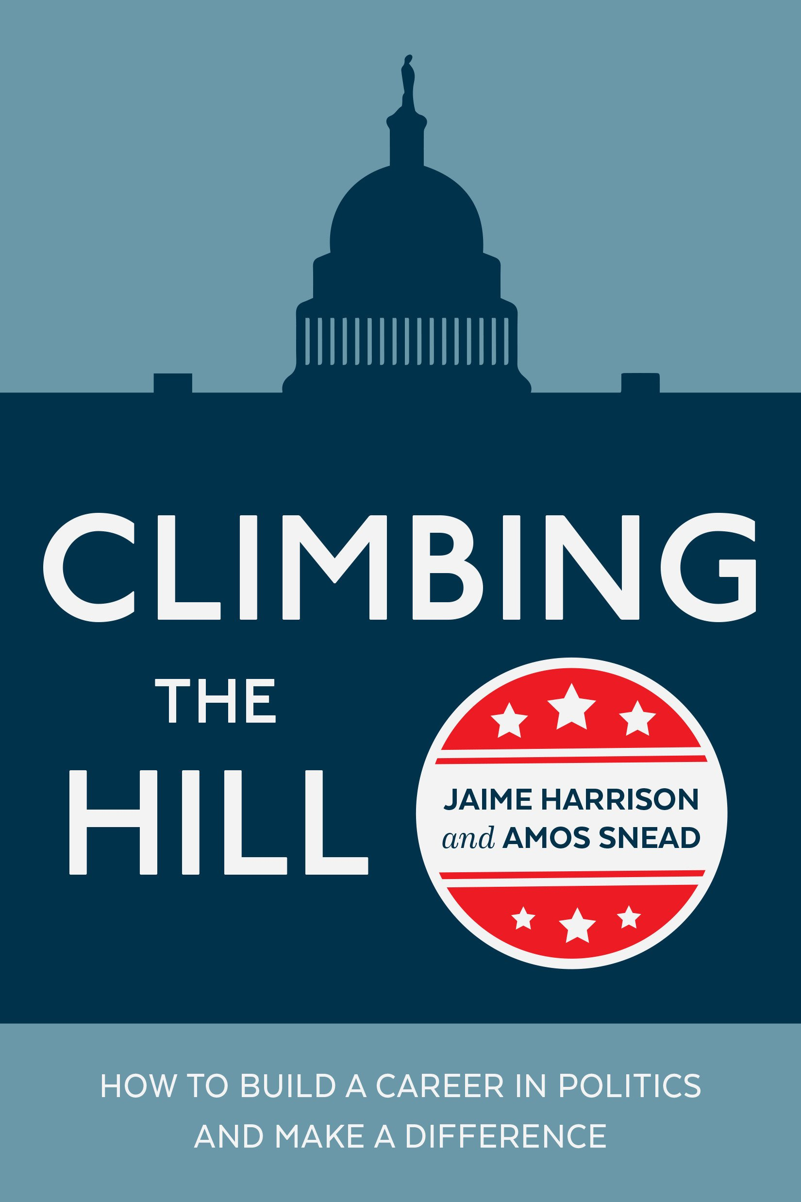 Download Climbing the Hill: How to Build a Career in Politics and Make a Difference pdf