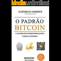 O Padrão Bitcoin: A alternativa descentralizada à banca central