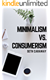 Minimalism vs. Consumerism: Finding the right balance to declutter your life!