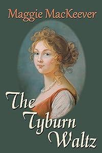 The Tyburn Waltz (The Tyburn Trilogy Book 1)