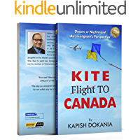 Kite to Canada: Dream or Nightmare! An Immigrant's Perspective