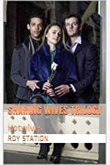 SHARING WIVES TRILOGY: Hotwives Kindle Edition