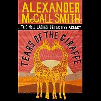 Tears of the Giraffe (No. 1 Ladies' Detective Agency series)