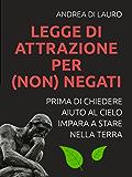 LEGGE DI ATTRAZIONE PER (non) NEGATI