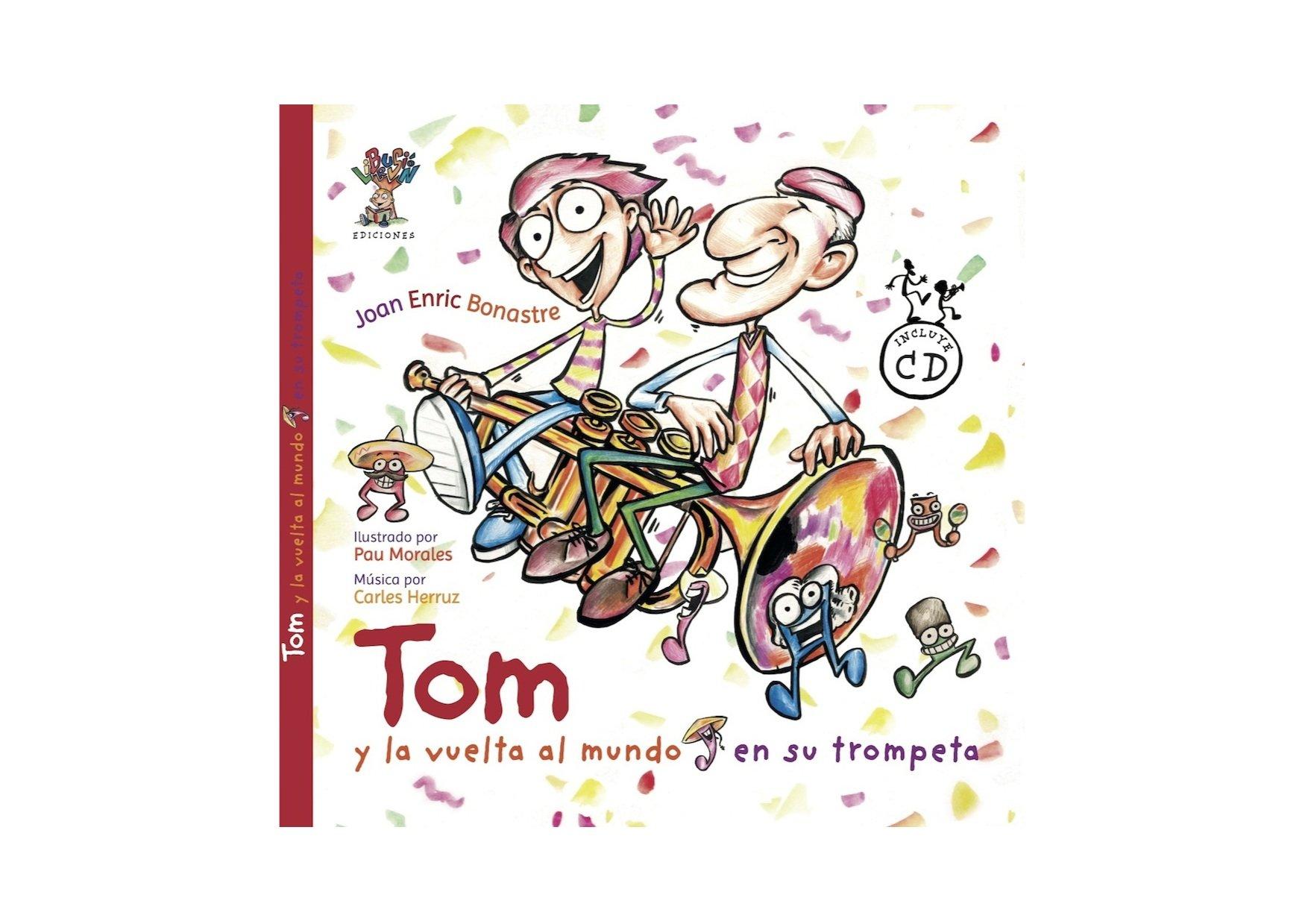 Tom y la vuelta al mundo en trompeta.: Amazon.es: Joan Enric ...