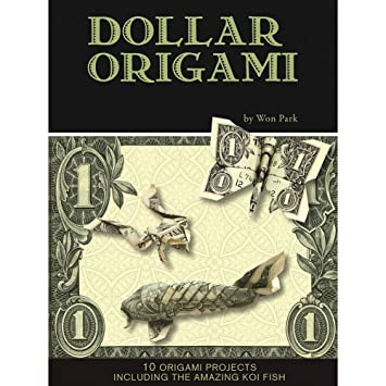 Amazon Dollar Bill Origami Kit 80 Pg Book Has 10 Projects