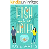 Fish out of Water (Scandal in Sweet Side - A Hot and Hazardous Romantic Comedy Book 1)