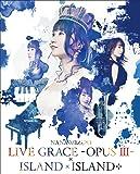 NANA MIZUKI LIVE GRACE -OPUS III-×ISLAND×ISLAND+ [Blu-ray]