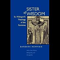 Sister of Wisdom: St. Hildegard's Theology of the Feminine