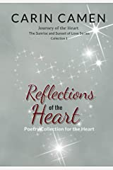 Reflections of the Heart: Poetry Collection for the Heart (Journey of the Heart—The Sunrise and Sunset of Love Series Book 1) Kindle Edition