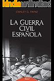 La guerra civil española (Historia y Biografías)