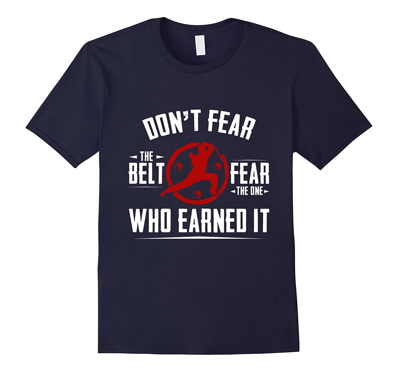 Taekwondo T-shirt.Don't fear the belt,Fear The One..T Shirt-BN