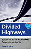 Divided Highways: Building the Interstate Highways, Transforming American Life