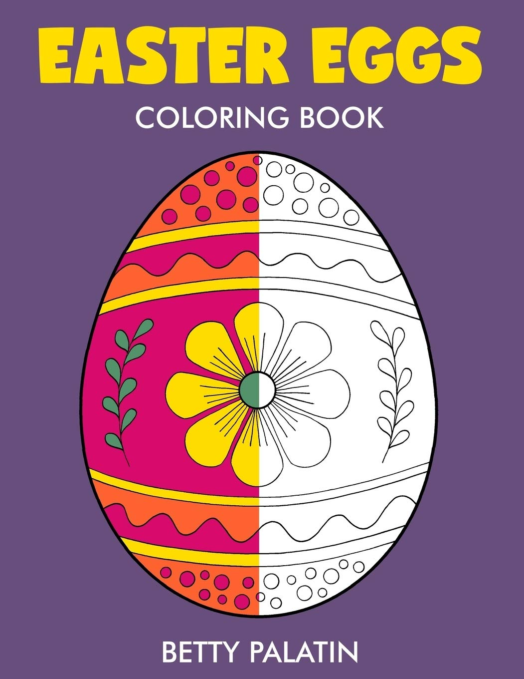 Easter Eggs Coloring Book: Palatin, Betty: 9781545118696: Amazon