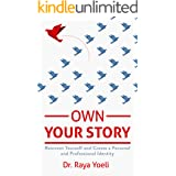 Own Your Story: Reinvent yourself and create a personal and professional identity