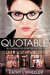 Quotable (Bloomington Series - A Romance Contemporary Series novel Book 1) Kindle Edition