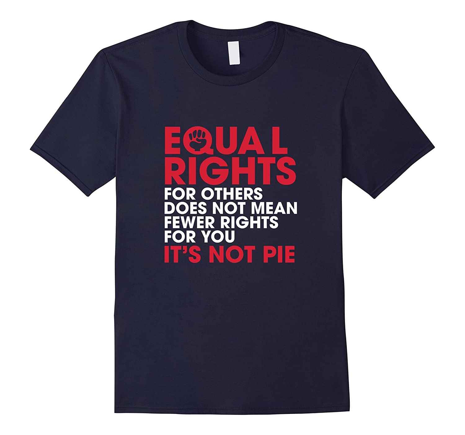 Equal Rights Shirt Its Not Pie Feminist Shirt-TH
