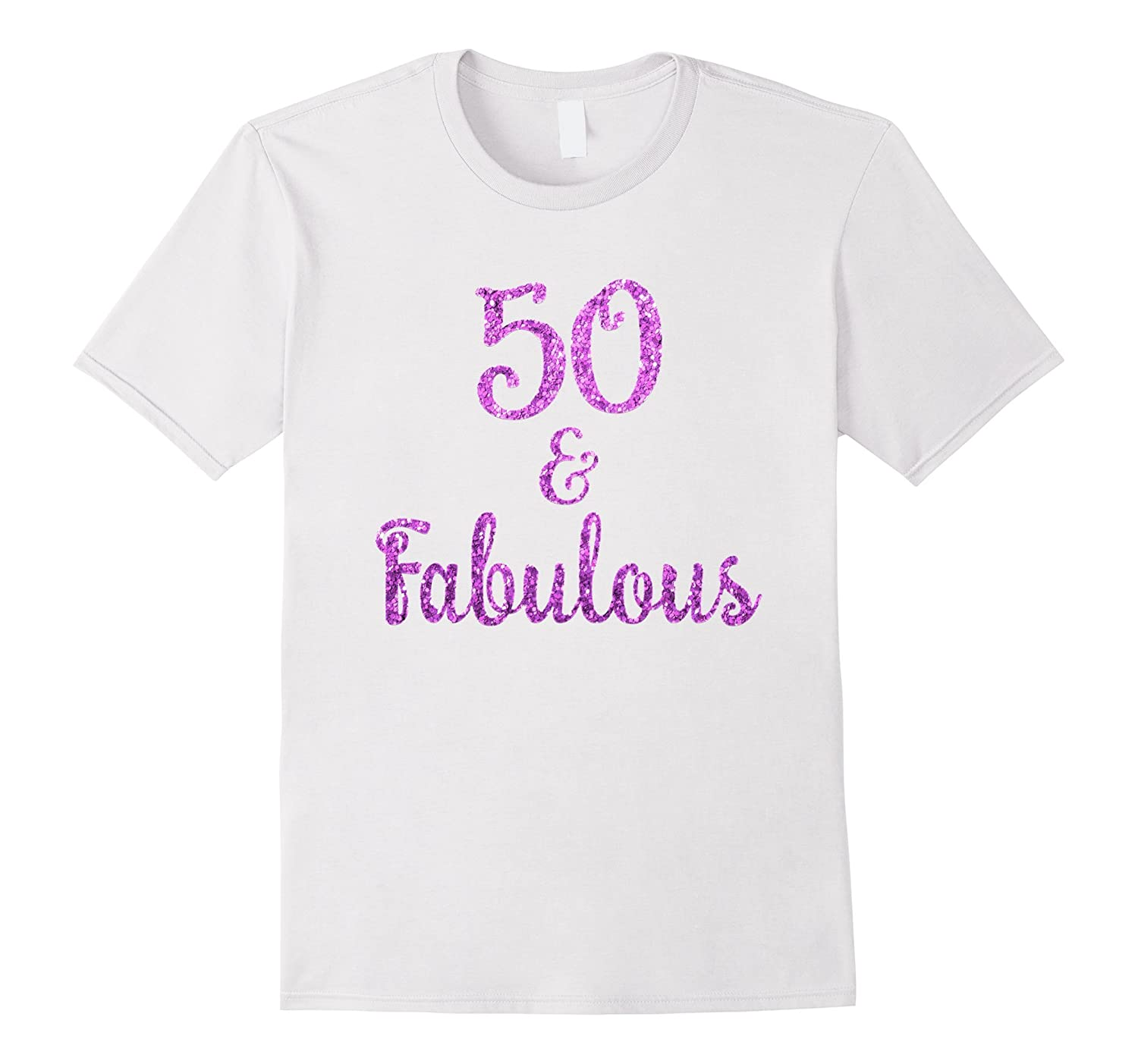50 and Fabulous T-Shirt 50 Year Old Birthday Gifts-BN