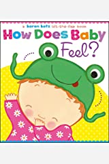How Does Baby Feel?: A Karen Katz Lift-the-Flap Book (Karen Katz Lift-the-Flap Books) Board book