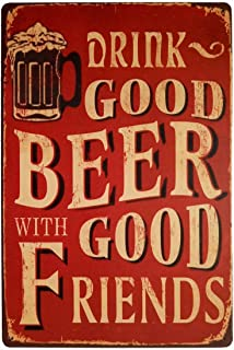 ERLOOD Drink Good Beer With Friends Vintage Tin Sign Wall Decor 12 X 8 Inches