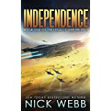 Independence: Book One of the Legacy Ship Trilogy (The Legacy Fleet) (Volume 1)