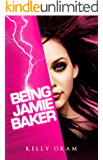 Being Jamie Baker (Jamie Baker Trilogy Book One) (English Edition)