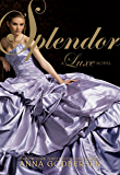 Splendor (Luxe Novel Book 4)