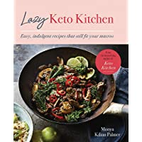 Lazy Keto Kitchen: Easy Indulgent Recipes That Still Fit Your Macros