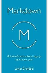 Markdown: Guía de referencia sobre el lenguaje de marcado ligero (Spanish Edition) Kindle Edition
