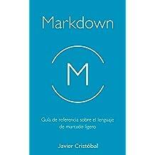 Markdown: Guía de referencia sobre el lenguaje de marcado ligero (Spanish Edition) Jan 22, 2017
