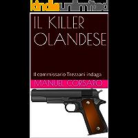IL KILLER OLANDESE: Il commissario Trezzani indaga