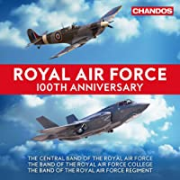 Royal Air Force 100th Anniversary [The Central Band of the RAF; The Band of the RAF College; WG CDR Duncan Stubbs] [Chandos: CHAN 10973(2) X]