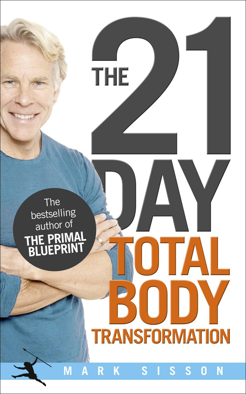 The 21 Day Total Body Transformation  A Complete Step By Step Gene Reprogramming Action Plan