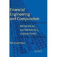 Financial Engineering and Computation: Principles, Mathematics, Algorithms