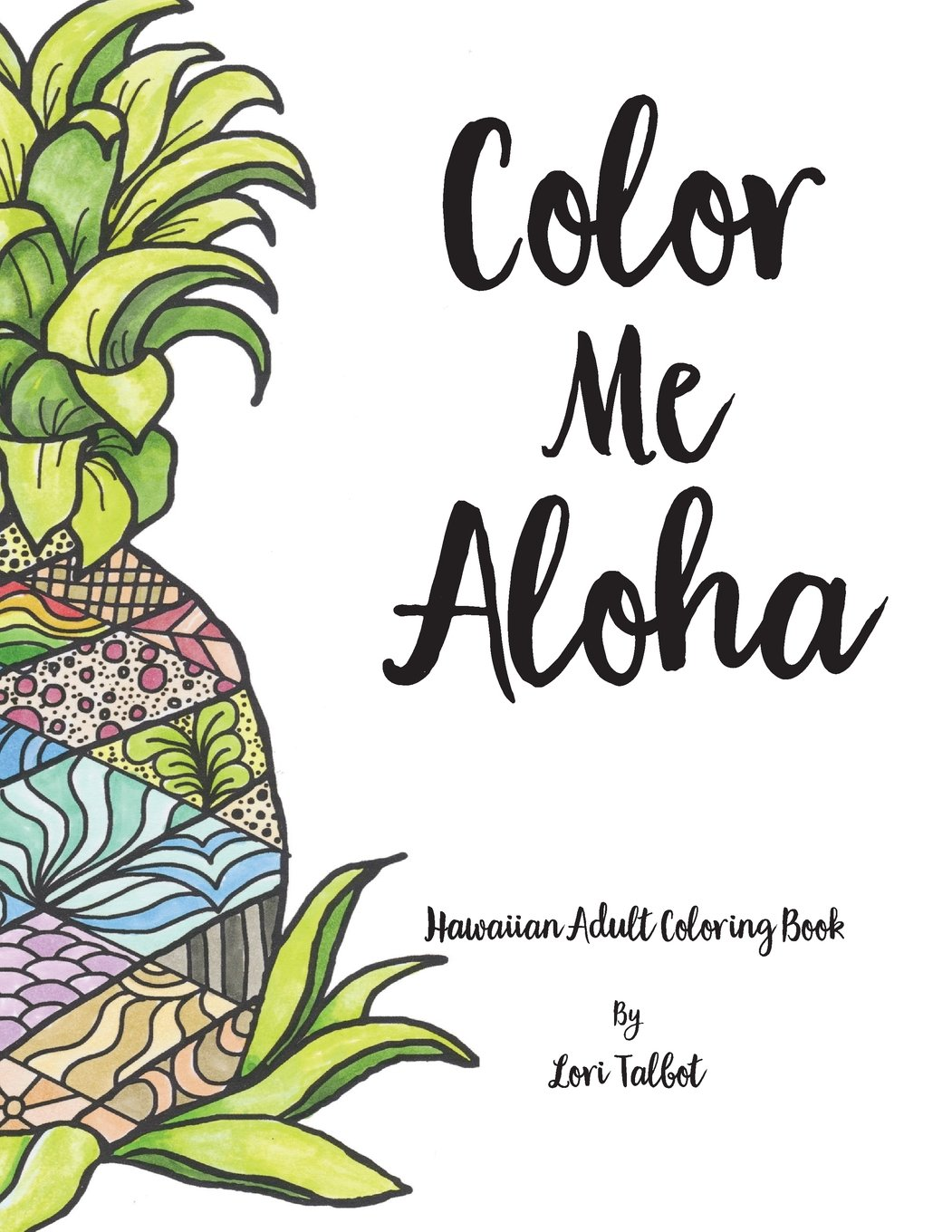 Color Me Aloha: A Hawaiian Adult Coloring Book: Lori Talbot
